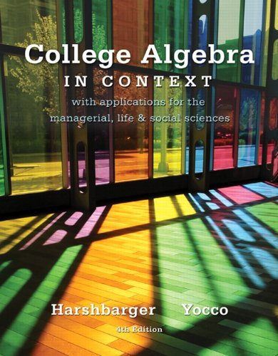 College Algebra in Context: With Applications for the Managerial, Life, and Social Sciences 9780321756268