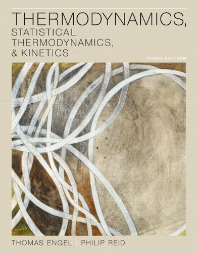 Thermodynamics, Statistical Thermodynamics, & Kinetics 9780321766182