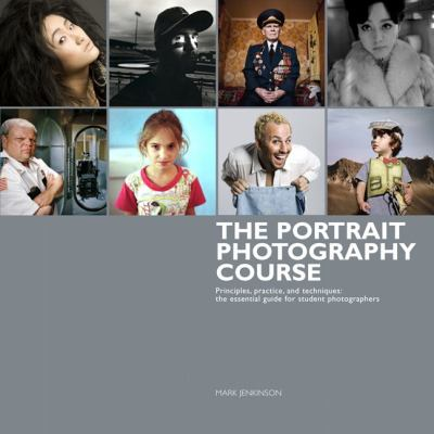 The Portrait Photography Course: Principles, Practice, and Techniques: The Essential Guide for Photographers 9780321766663