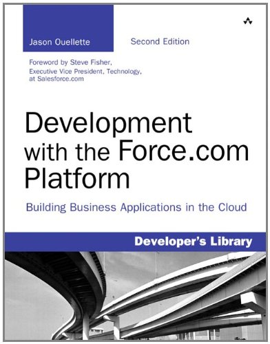 Development with the Force.com Platform: Building Business Applications in the Cloud 9780321767356