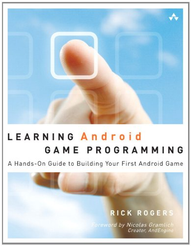 Learning Android Game Programming: A Hands-On Guide to Building Your First Android Game 9780321769626