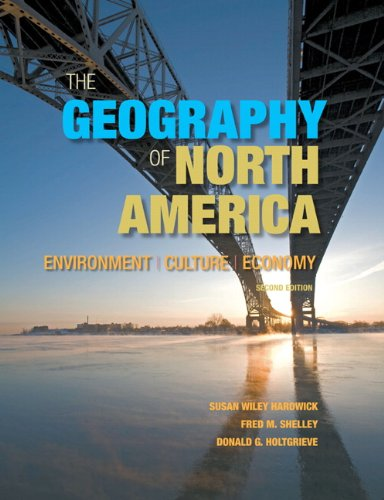 The Geography of North America: Environment, Political Economy, and Culture 9780321769671