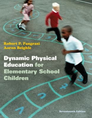 Dynamic Physical Education for Elementary School Children with Curriculum Guide: Lesson Plans for Implementation 9780321774361