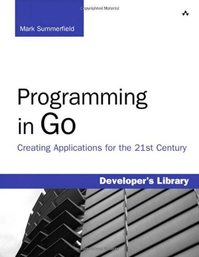 Programming in Go: Creating Applications for the 21st Century 9780321774637