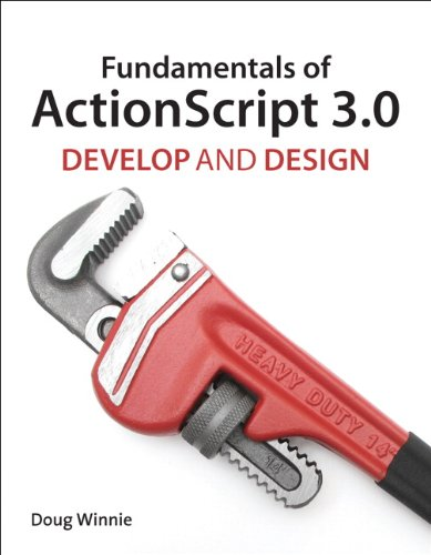 Fundamentals of ActionScript 3.0: Develop and Design 9780321777027