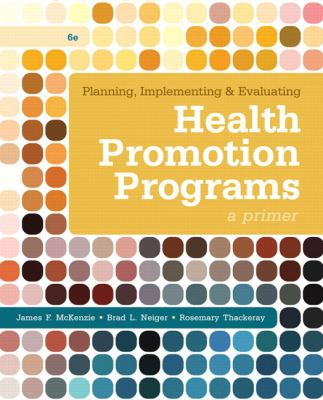 Planning, Implementing, and Evaluating Health Promotion Programs: A Primer 9780321788504