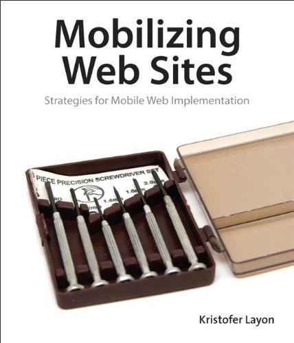 Mobilizing Web Sites: Strategies for Mobile Web Implementation 9780321793812