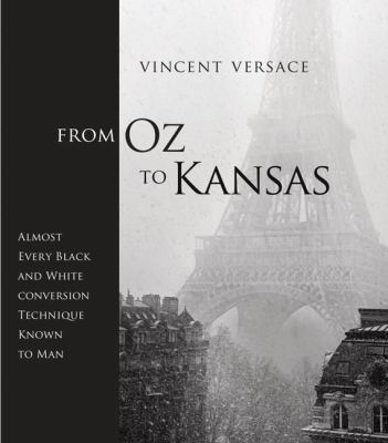 From Oz to Kansas: Almost Every Black and White Conversion Technique Known to Man 9780321794024