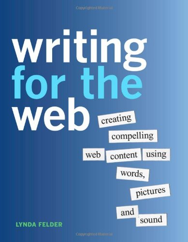 Writing for the Web: Creating Compelling Web Content Using Words, Pictures and Sound 9780321794437