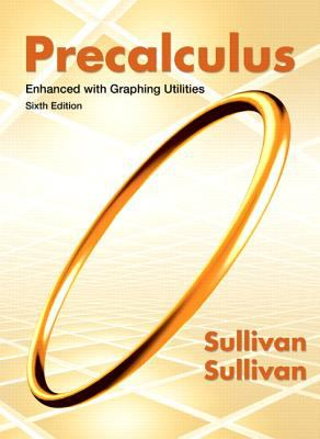 Precalculus Enhanced with Graphing Utilities 9780321795465