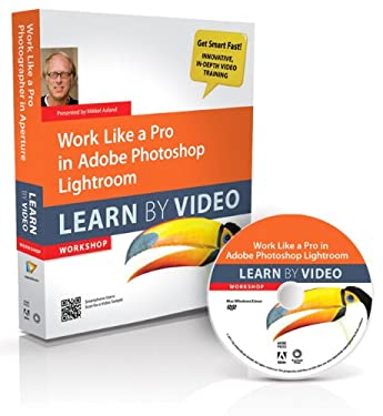 Work Like a Pro in Adobe Photoshop Lightroom [With Booklet]