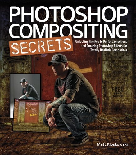 Photoshop Compositing Secrets: Unlocking the Key to Perfect Selections & Amazing Photoshop Effects for Totally Realistic Composites 9780321808233
