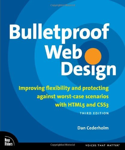 Bulletproof Web Design: Improving Flexibility and Protecting Against Worst-Case Scenarios with Html5 and Css3 9780321808356