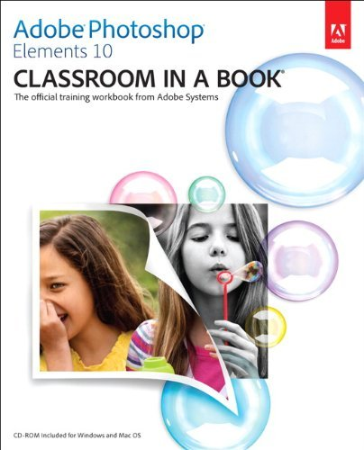 Adobe Photoshop Elements 10 Classroom in a Book 9780321811004