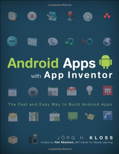 Android Apps with App Inventor: The Fast and Easy Way to Build Android Apps 9780321812704