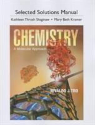 Student Solutions Manual for Chemistry: A Molecular Approach 9780321813640