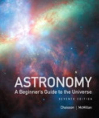 Astronomy: A Beginner's Guide to the Universe with Masteringastronomy 9780321814913