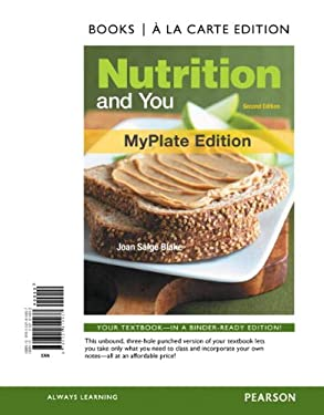 Nutrition and You, Myplate Edition, Books a la Carte Edition 9780321814937