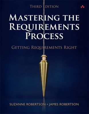 Mastering the Requirements Process: Getting Requirements Right 9780321815743