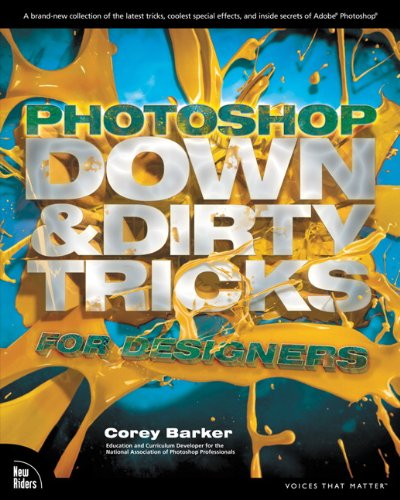 Photoshop Down & Dirty Tricks for Designers 9780321820495