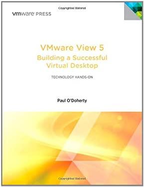 Vmware View 5: Building a Successful Virtual Desktop 9780321822345