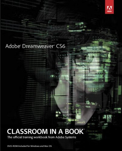 Adobe Dreamweaver CS6 Classroom in a Book: The Official Training Workbook from Adobe Systems [With DVD ROM] 9780321822451