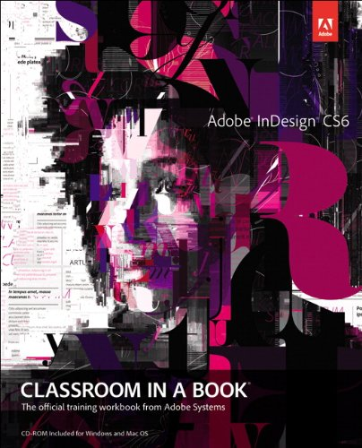 Adobe InDesign CS6 Classroom in a Book: The Official Training Workbook from Adobe Systems [With CDROM] 9780321822499