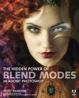 The Hidden Power of Blend Modes in Adobe Photoshop 9780321823762
