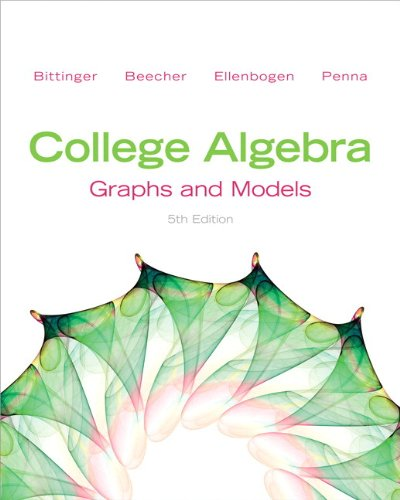 College Algebra: Graphs and Models [With Graphing Calculator Manual] 9780321824219