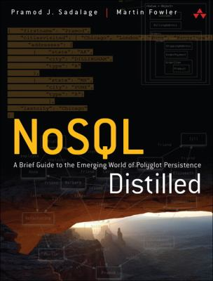 Nosql Distilled: A Brief Guide to the Emerging World of Polyglot Persistence 9780321826626
