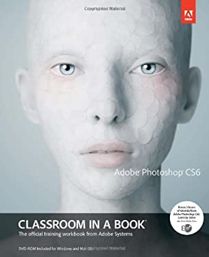 Adobe Photoshop Cs6 Classroom in a Book [With DVD] 9780321827333