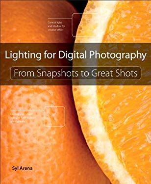 Light and Lighting: From Snapshots to Great Shots 9780321832757