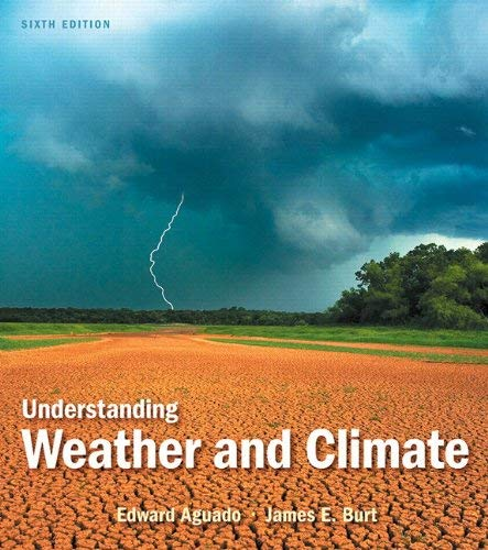 Understanding Weather and Climate with Access Code 9780321833594