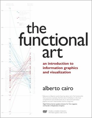 The Functional Art: An Introduction to Information Graphics and Visualization 9780321834737