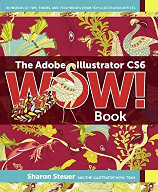 The Adobe Illustrator Cs6 Wow! Book 9780321841766
