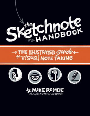 The Sketchnote Handbook: The Illustrated Guide to Visual Notetaking 9780321857897