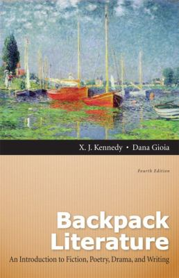 Backpack Literature: An Introduction to Fiction, Poetry, Drama, and Writing Plus New Myliteraturelab 9780321859464