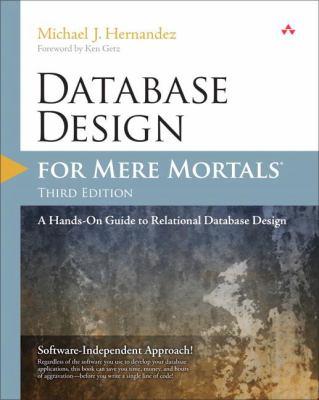 Database Design for Mere Mortals: A Hands-On Guide to Relational Database Design 9780321884497
