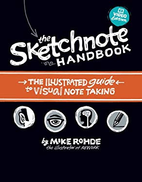 The Sketchnote Handbook: The Illustrated Guide to Visual Note Taking Video Edition 9780321885111