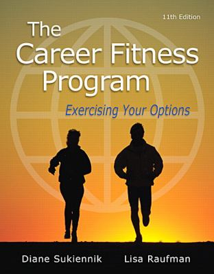 The Career Fitness Program: Exercising Your Options (11th Edition)