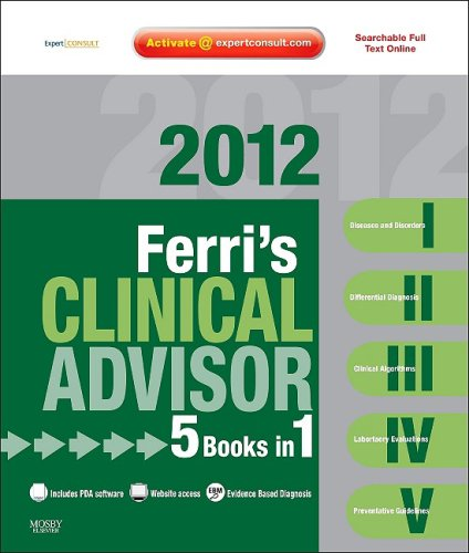 Ferri's Clinical Advisor with Expert Consult: 5 Books in 1 9780323056113