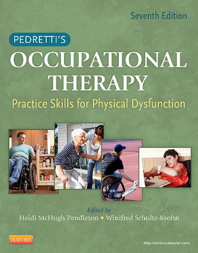Pedretti's Occupational Therapy: Practice Skills for Physical Dysfunction 9780323059121