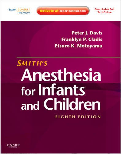 Smith's Anesthesia for Infants and Children [With Access Code] 9780323066129