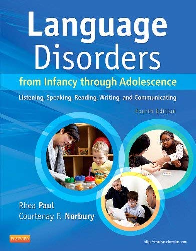 Language Disorders from Infancy Through Adolescence: Listening, Speaking, Reading, Writing, and Communicating 9780323071840