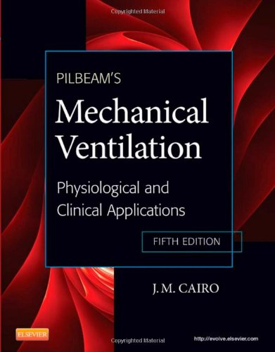 Pilbeam's Mechanical Ventilation: Physiological and Clinical Applications 9780323072076