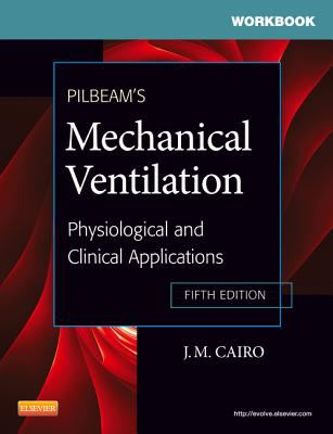 Pilbeam's Mechanical Ventilation: Physiological and Clinical Applications 9780323072083