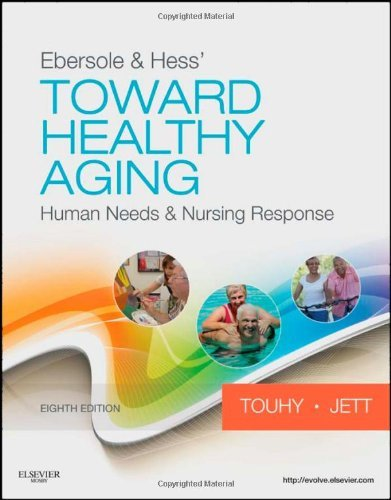 Ebersole & Hess' Toward Healthy Aging: Human Needs & Nursing Response 9780323073165