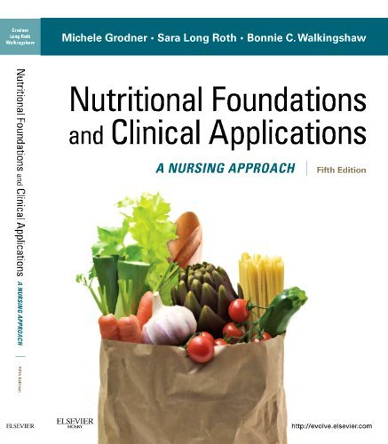 Nutritional Foundations and Clinical Applications: A Nursing Approach - 5th Edition