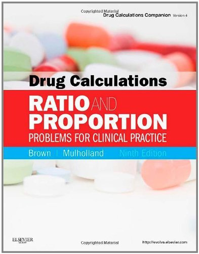 Drug Calculations: Ratio and Proportion Problems for Clinical Practice - 9th Edition