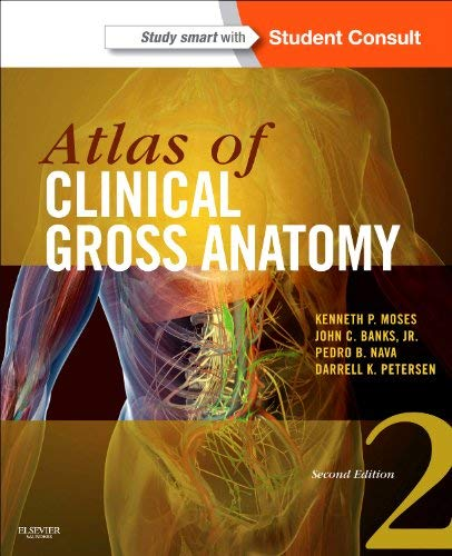 Atlas of Clinical Gross Anatomy : With STUDENT CONSULT Online Access
